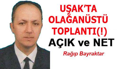 UŞAK'TA OLAGANÜSTÜ TOPLANTI(!)