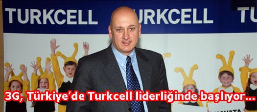 3G, Türkiye'de Turkcell liderliğinde başlıyor…