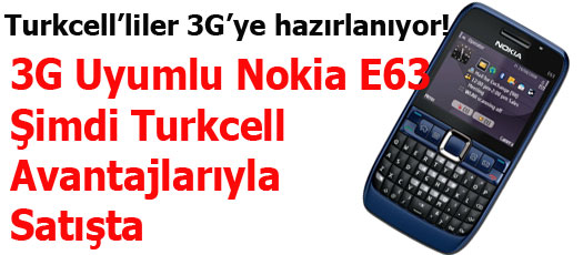 3G Uyumlu Nokia E63 Şimdi Turkcell Avantajlarıyla Satışta