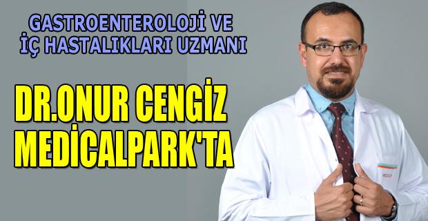 DR.ONUR CENGİZ MEDİCALPARK'TA
