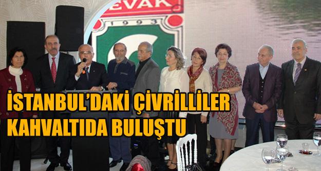 İSTANBUL'DAKİ ÇİVRİLLİLER KAHVALTIDA BULUŞTU