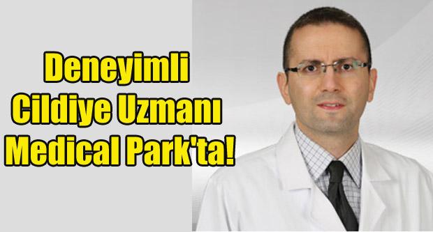 Deneyimli Cildiye Uzmanı Medical Park'ta!