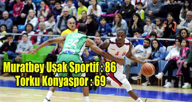 Muratbey Uşak Sportif : 86 - Torku Konyaspor : 69