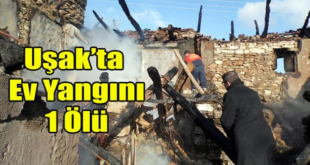 Uşak#039;ta Ev Yangını: 1 Ölü