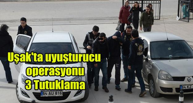Uşak'ta Uyuşturucu Operasyonu 3 Tutuklama