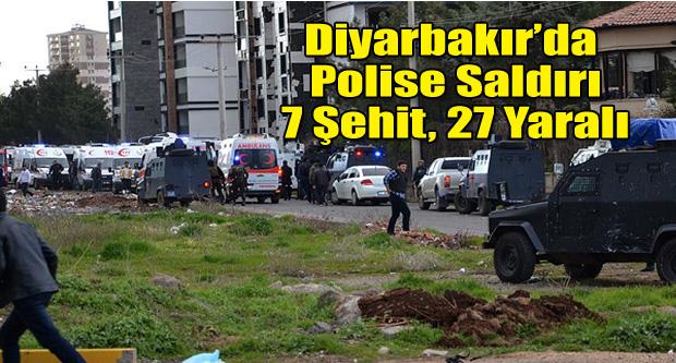 Diyarbakır'da terör saldırısı: 7 ŞEHİT, 27 YARALI