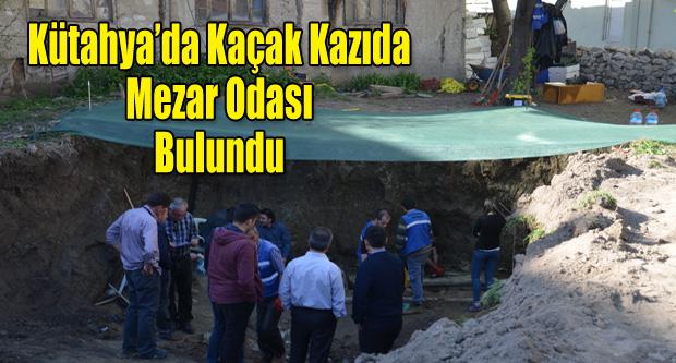 Kütahya'da kaçak kazıda mezar odası bulundu