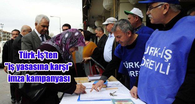 Türk-İş'ten 'iş yasasına karşı' imza kampanyası