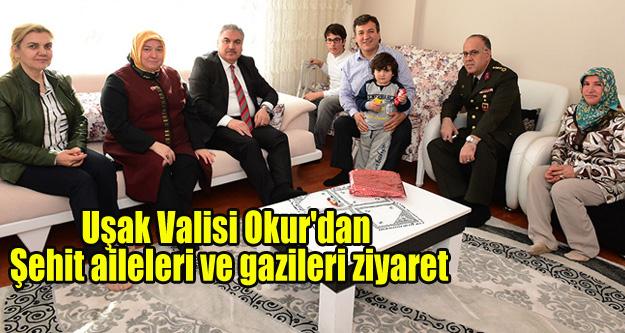 Uşak Valisi Okur'dan şehit aileleri ve gazileri ziyaret