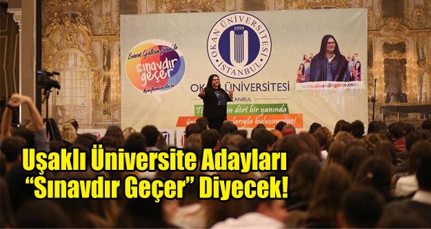 """Uşaklı Üniversite Adayları 'Sınavdır Geçer"""" Diyecek!"""