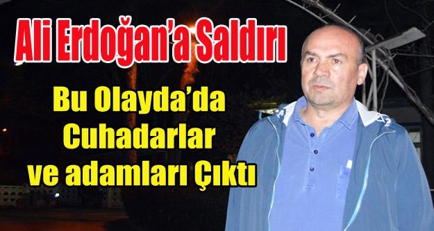 ALİ ERDOĞAN'A SALDIRI CUHADARLARIN ADAMLARI ARANIYOR