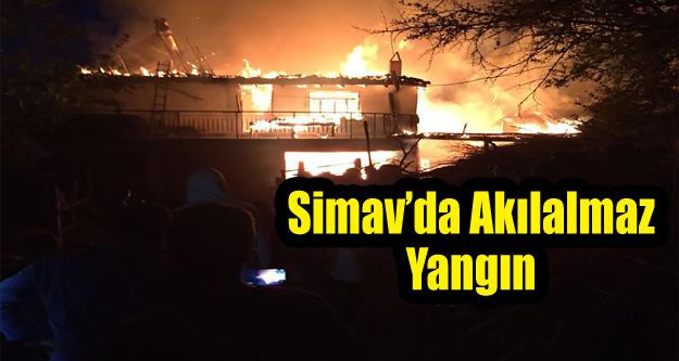 SİMAV'DA KORKUTAN YANGIN