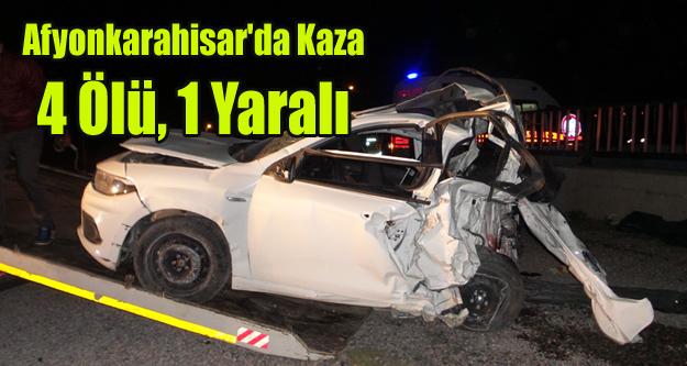 Afyonkarahisar'da trafik kazası: 4 ölü, 1 yaralı