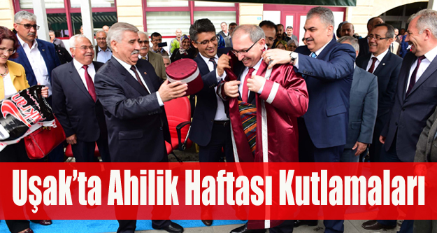 UŞAK'TA AHİLİK HAFTASI