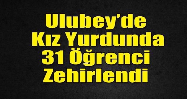 UŞAK'TA KIZ YURDUNDA 31 ÖĞRENCİ ZEHİRLENDİ