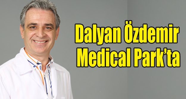 DALYAN ÖZDEMİR MEDİCAL PARK'TA