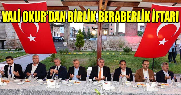 Vali Ahmet Okur'dan 'Birlik Beraberlik Ve Kaynaşma'' İftarı