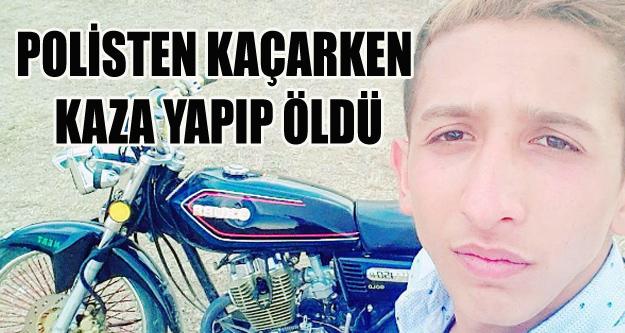POLİSTEN KAÇAN GENÇ KAZA YAPIP ÖLDÜ