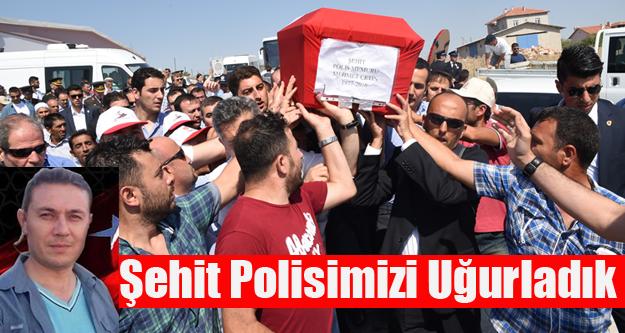 ŞEHİT POLİSİMİZİ SON YOLCULUĞUNA ON BİNLER UĞURLADI