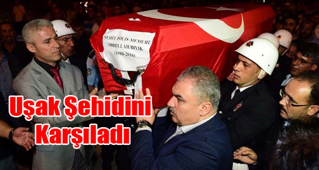 ŞEHİT POLİS ABDULLAH BIYIK'IN CENAZESİ UŞAK'A GETİRİLDİ