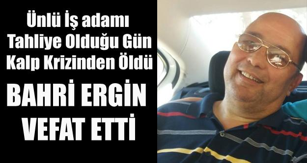 ÜNLÜ İŞ ADAMI BAHRİ...