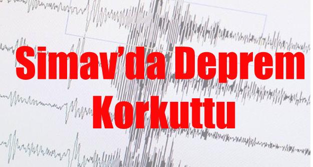SİMAV'DA DEPREM KORKUTTU