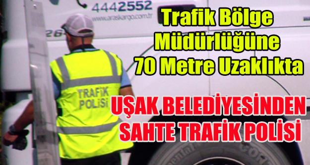 UŞAK BELEDİYESİNDEN SIKIŞAN TRAFİĞE SAHTE TRAFİK POLİSLİ ÇÖZÜM