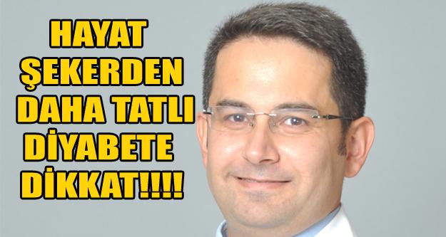 HAYAT ŞEKERDEN DAHA TATLI DİYABETE DİKKAT!!!!