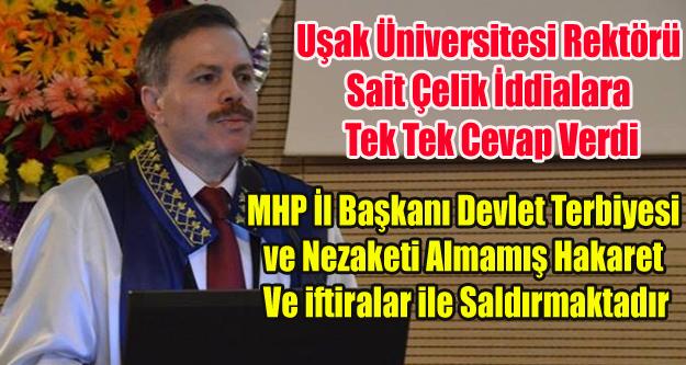 REKTÖR ÇELİK'TEN, MHP İL BAŞKANINA SERT YANIT