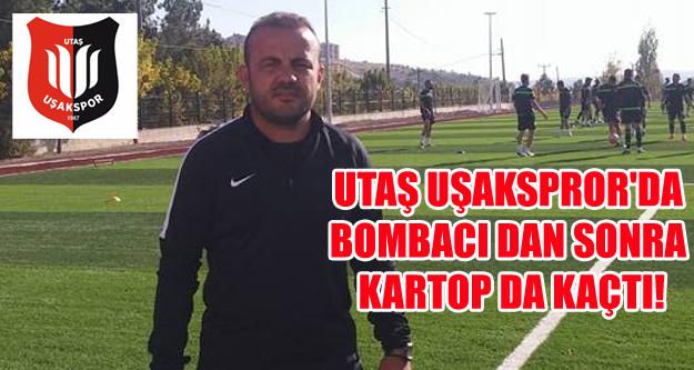 UTAŞ UŞAKSPROR'DA BOMBACI DAN SONRA KARTOP DA KAÇTI!