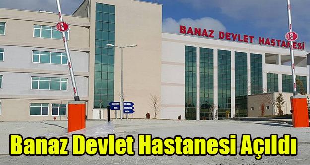 BANAZ DEVLET HASTANESİ YENİ BİNASINDA HİZMET VERMEYE BAŞLADI