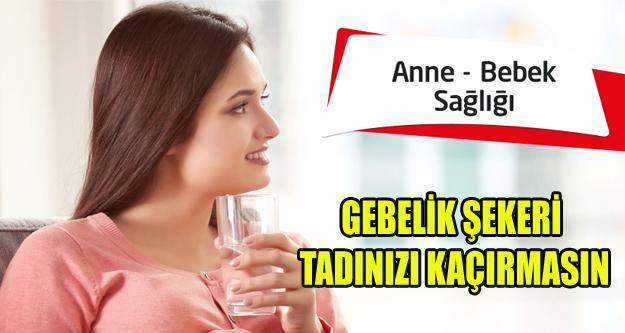 GEBELİK ŞEKERİ TADINIZI KAÇIRMASIN