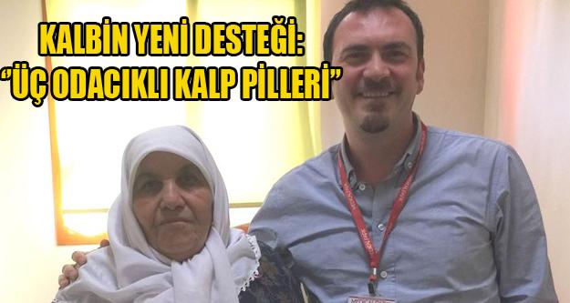 KALBİN YENİ DESTEĞİ: ''ÜÇ ODACIKLI KALP PİLLERİ''