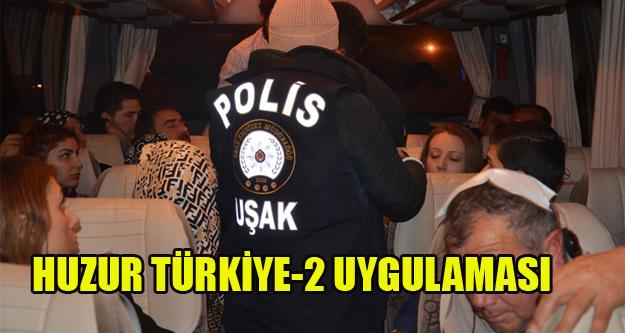 HUZUR TÜRKİYE-2 UYGULAMASI UŞAK'TA DA YAPILDI