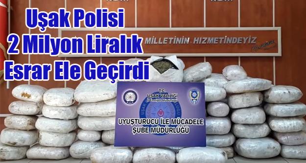 UŞAK POLİSİ 2 MİLYONLUK UYUŞTURUCU EŞLE GEÇİRDİ