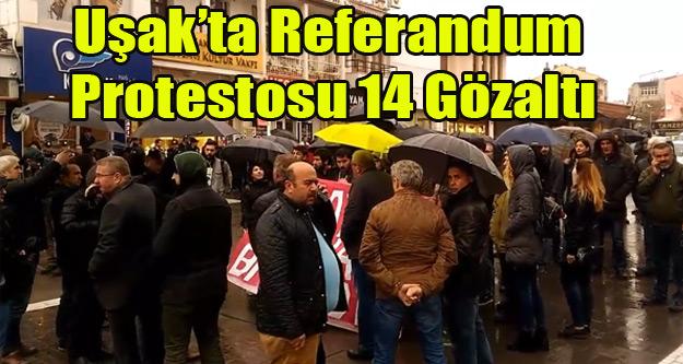 UŞAK#039;TA REFERANDUM PROTESTOSU 14 GÖZALTI