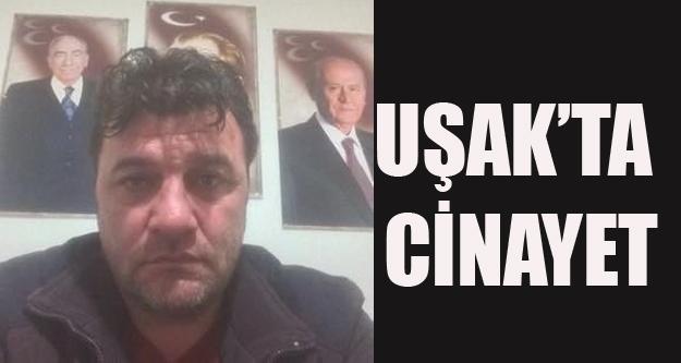 UŞAK'TA CİNAYET, GÖKMEN ŞEVK ÖLDÜRÜLDÜ