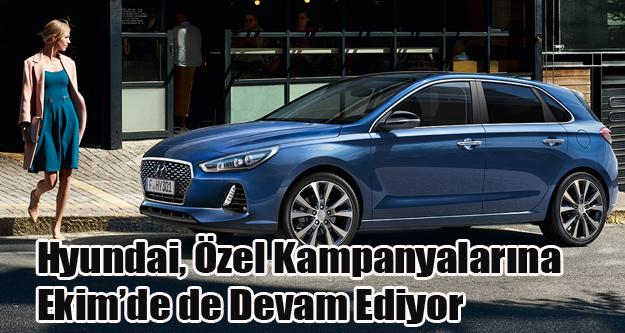 Hyundai, Özel Kampanyalarına Ekimde de Devam Ediyor