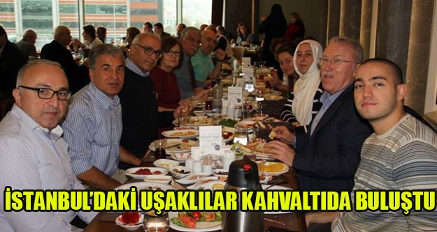 İSTANBUL'DA Kİ UŞAKLILAR KAHVALTIDA BULUŞTU