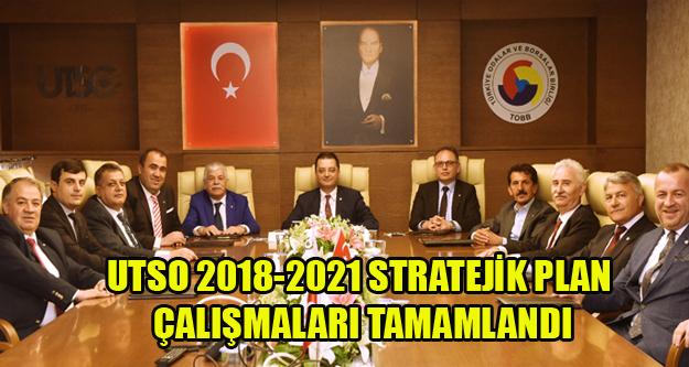 UTSO 2018-2021 STRATEJİK PLAN ÇALIŞMALARI TAMAMLANDI