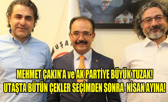 MEHMET ÇAKIN'A ve AK PARTİYE BÜYÜK TUZAK!