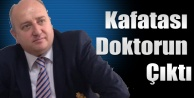 KAFATASI DOKTORUN ÇIKTI!