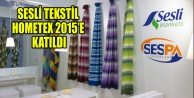 SESLİ TEKSTİL HOMETEX 2015E KATILDI