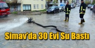 Simavda 30 Evi Su Bastı