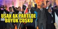 UŞAK AK PARTİ#039;DE BÜYÜK COŞKU