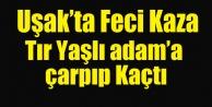 UŞAK#039;TA FECİ KAZA BİR KİŞİ ÖLDÜ
