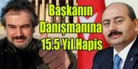 ÇOK ÖZEL DANIŞMANA ZİMMET#039;TEN 15.5 YIL HAPİS CEZASI