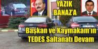 TEDES SALTANATI DEVAM EDİYOR