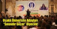 """Uşaklı Üniversite Adayları Sınavdır Geçer"""" Diyecek!"""
