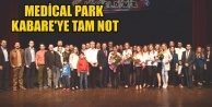 MEDİCAL PARK KABARE#039;YE TAM NOT